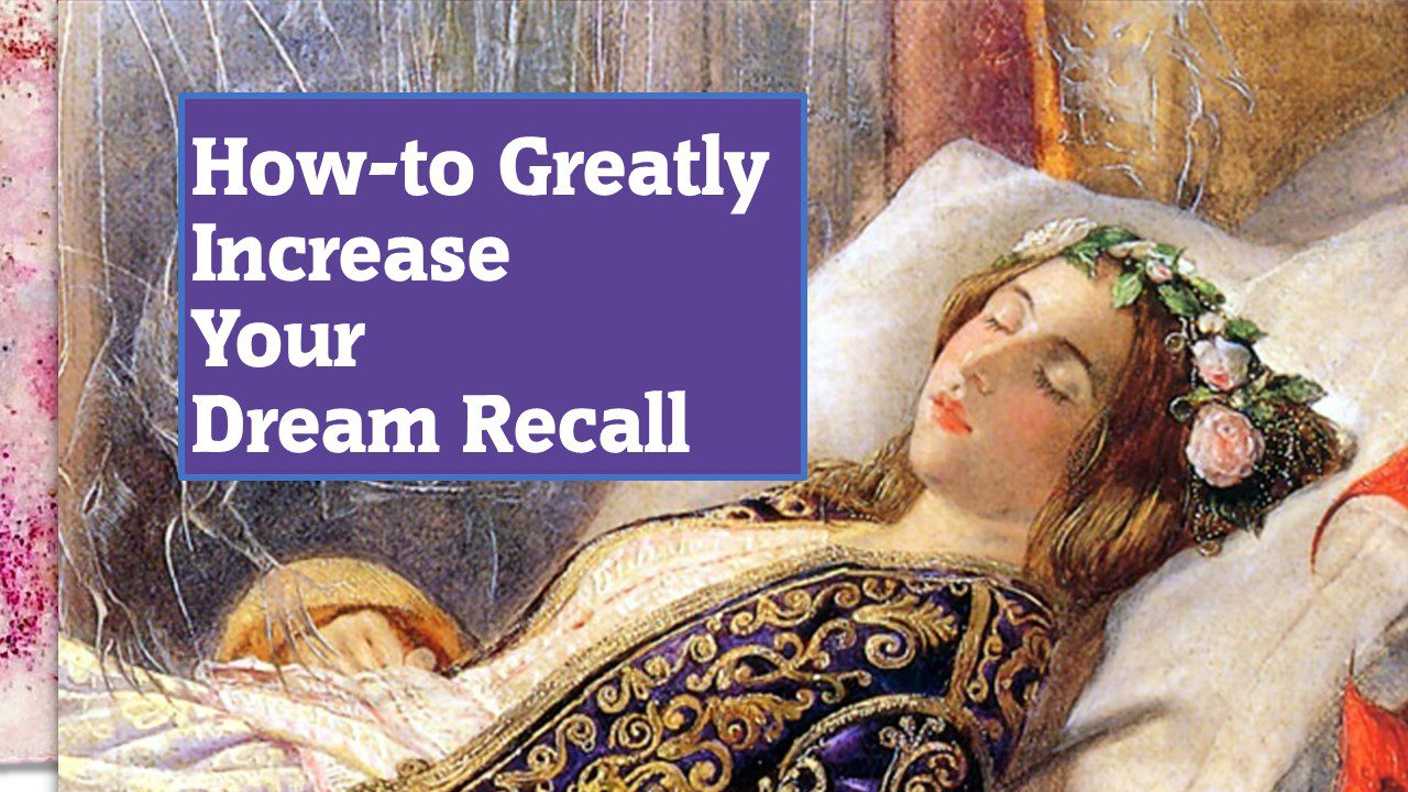 How to Greatly Increase your Dream Recall – [Dream Video]